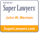 Super Lawyers John W. Merriam